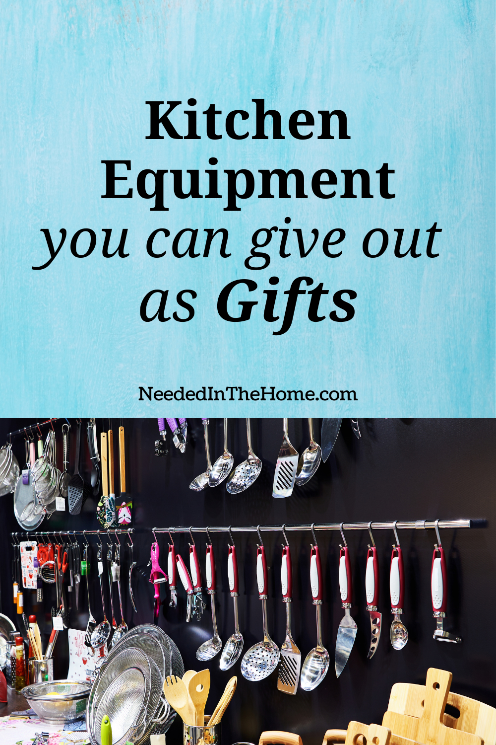 pinterest-pin-description kitchen equipment you can give out as gifts utensils strainers neededinthehome