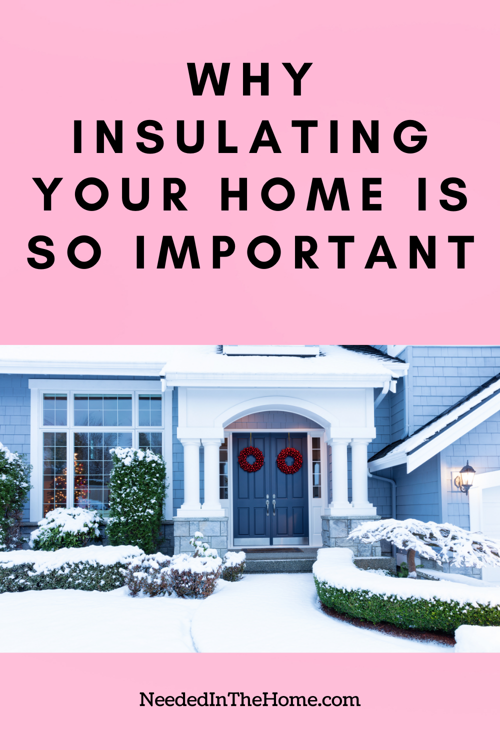 pinterest-pin-description why insulating your home is so important home in winter snow neededinthehome