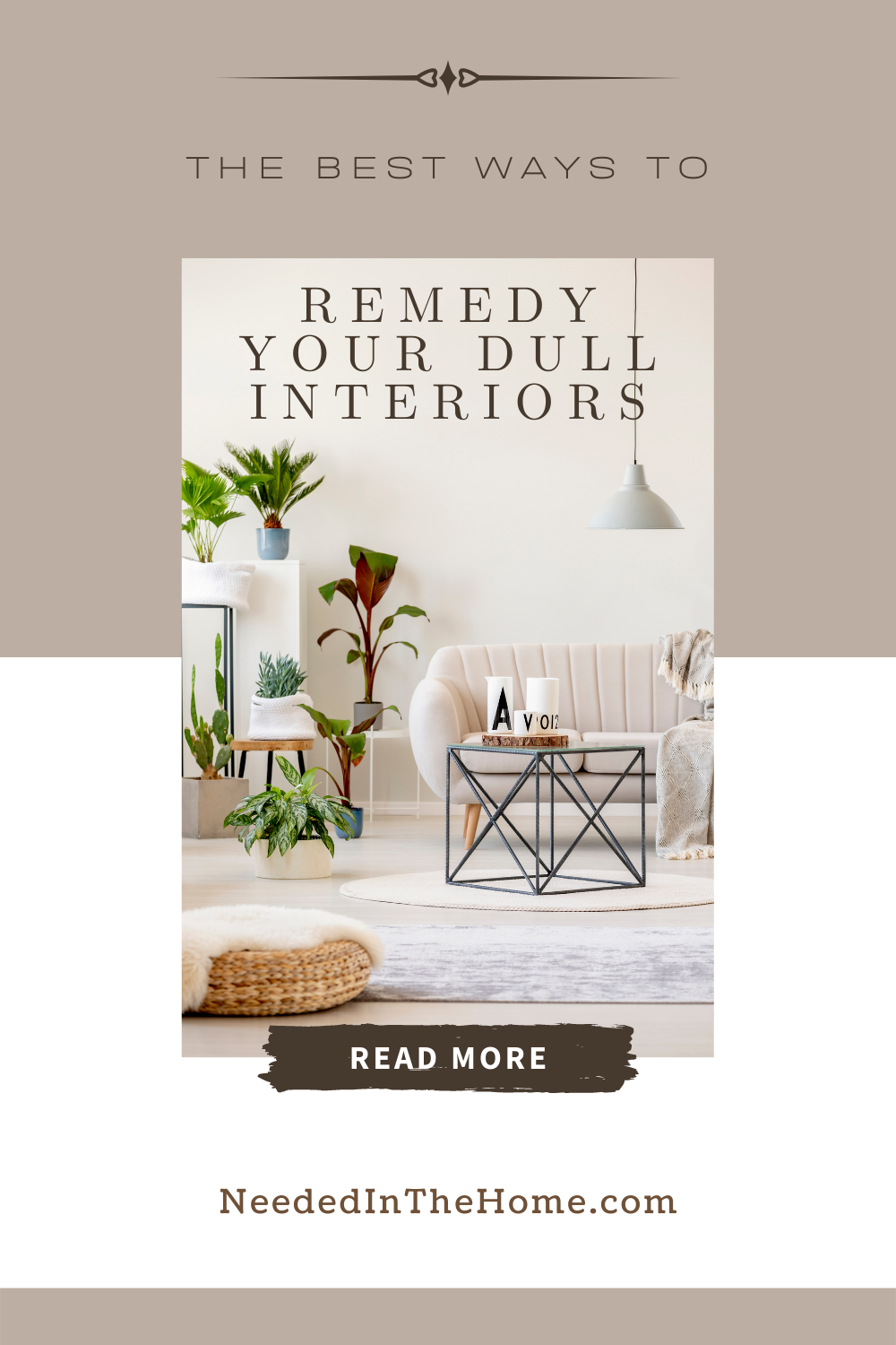 pinterest-pin-description the best ways to remedy your dull interiors read more button neededinthehome living room neutral colors pop of plant color